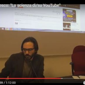 """La scienza di/su YouTube"", con Alberto Brodesco"