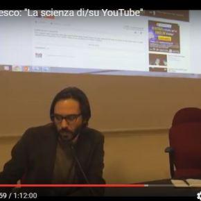 """""""La scienza di/su YouTube"""", con AlbertoBrodesco"""
